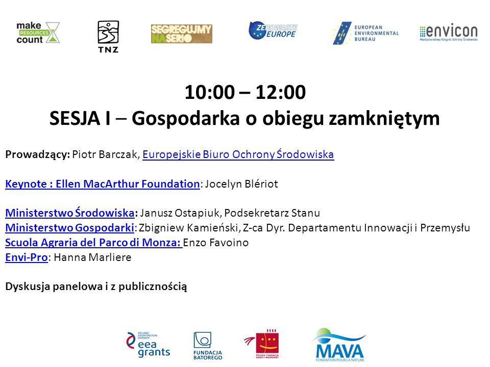10:00 – 12:00 SESJA I – Gospodarka o obiegu zamkniętym Prowadzący: Piotr Barczak, Europejskie Biuro Ochrony ŚrodowiskaEuropejskie Biuro Ochrony Środow