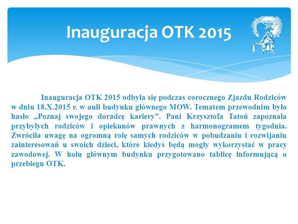 Inauguracja OTK 2015 odbyła się podczas corocznego Zjazdu Rodziców w dniu 18.X.2015 r.