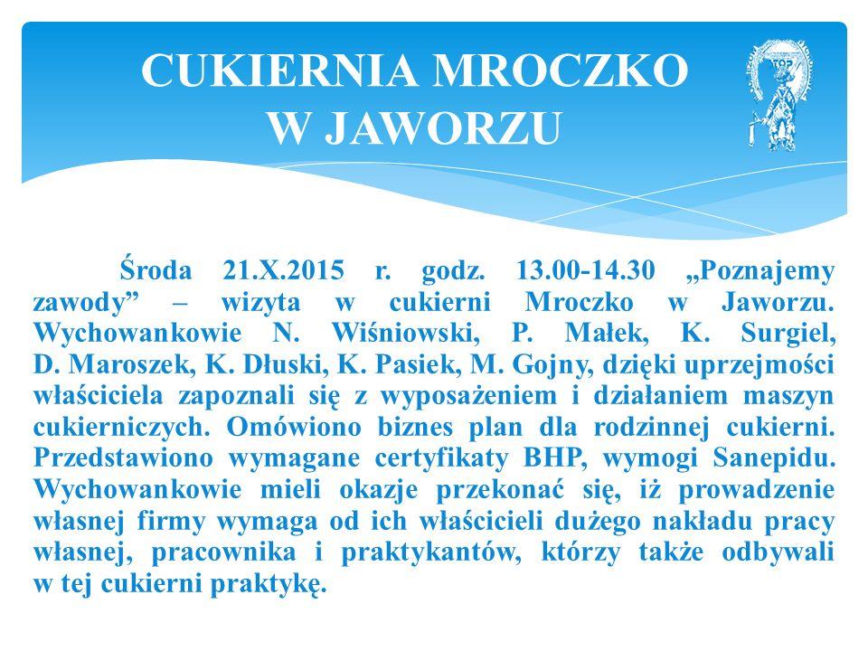 """Środa 21.X.2015 r. godz. 13.00-14.30 """"Poznajemy zawody – wizyta w cukierni Mroczko w Jaworzu."""