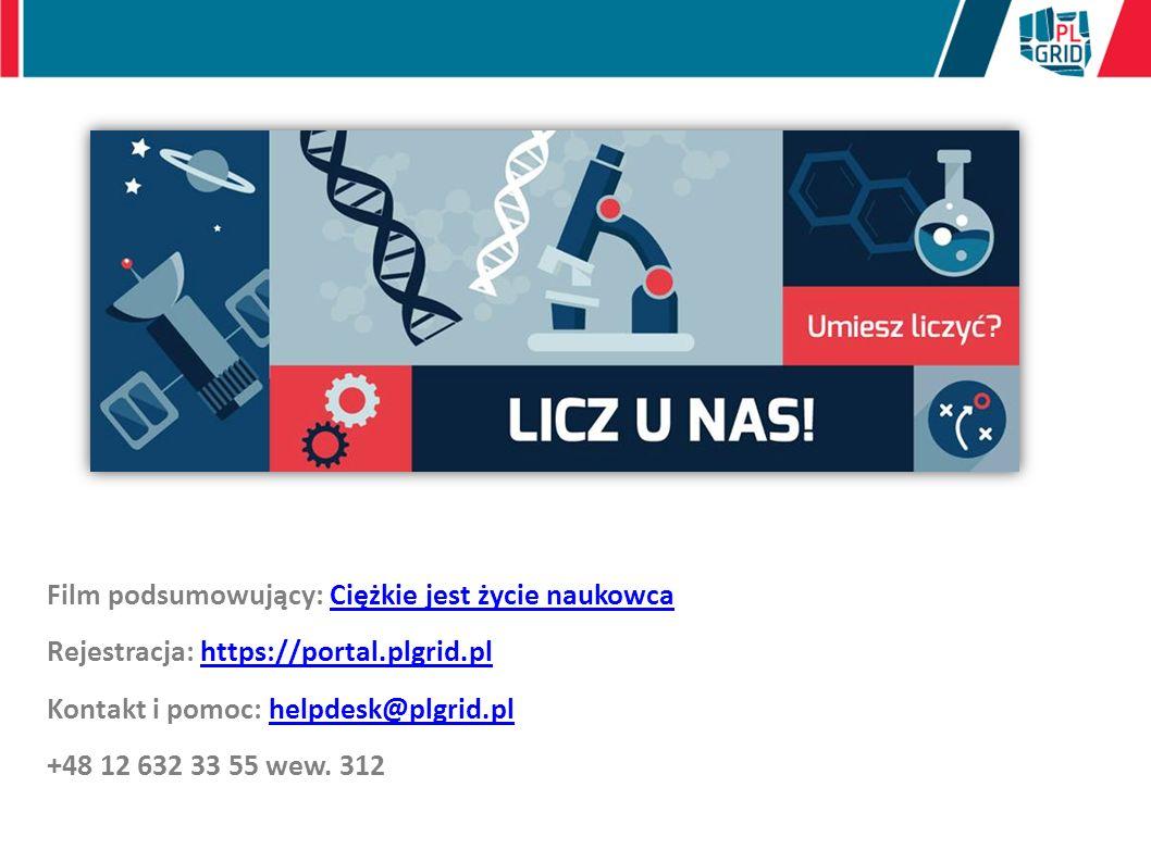 Film podsumowujący: Ciężkie jest życie naukowcaCiężkie jest życie naukowca Rejestracja: https://portal.plgrid.plhttps://portal.plgrid.pl Kontakt i pom