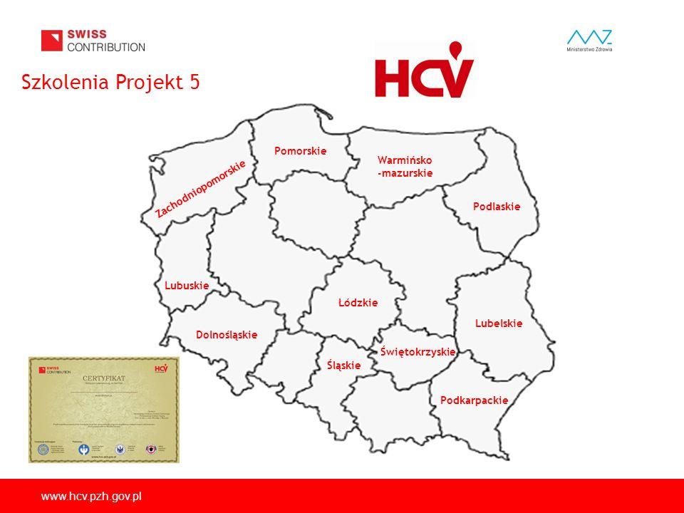 www.hcv.pzh.gov.pl Szkolenia Projekt 5 Dolnośląskie Lubelskie Lubuskie Łódzkie Podkarpackie Podlaskie Warmińsko -mazurskie Świętokrzyskie Śląskie Pomo