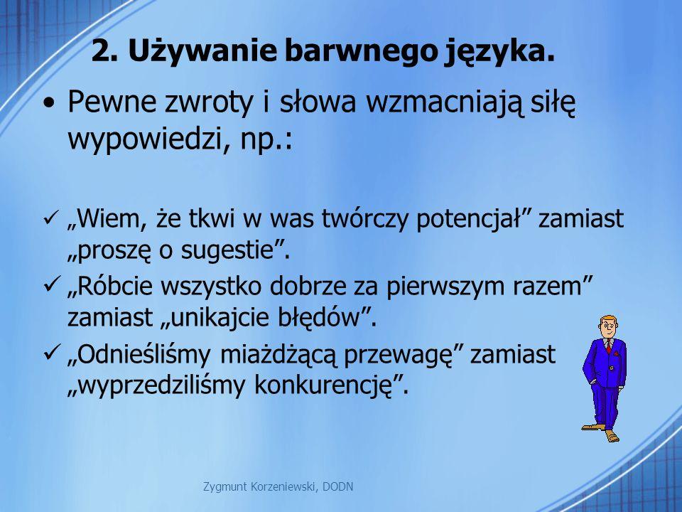 2. Używanie barwnego języka.