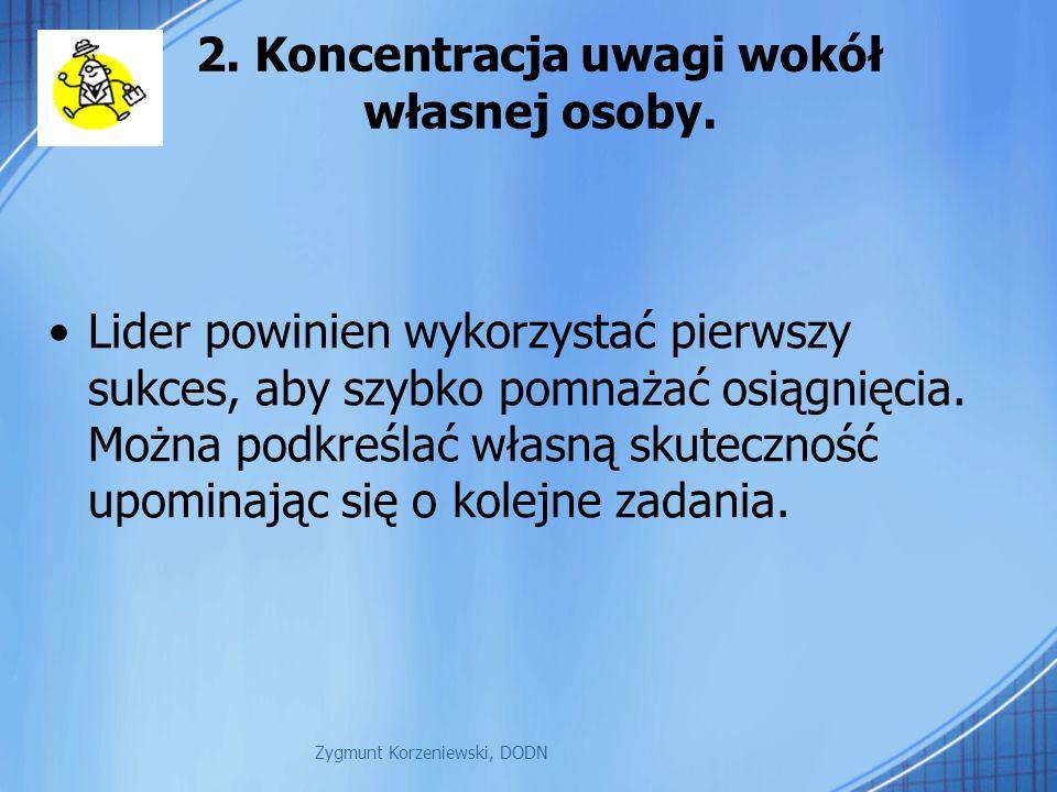 2. Koncentracja uwagi wokół własnej osoby.