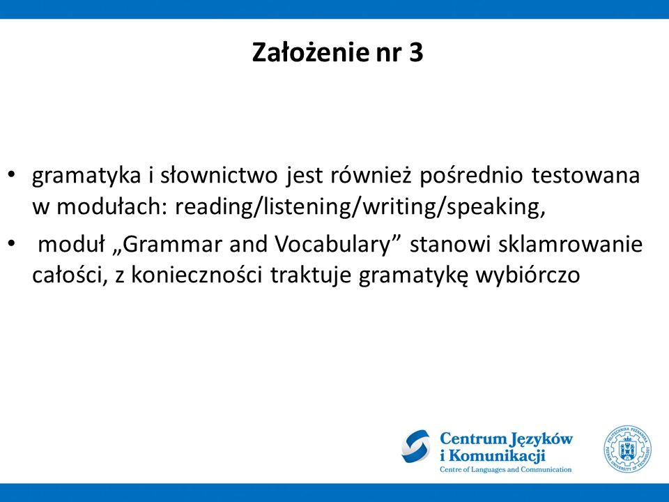 Rodzaj i formułowanie zadań Moduł Grammar and Vocabulary składa się z trzech części: 1.