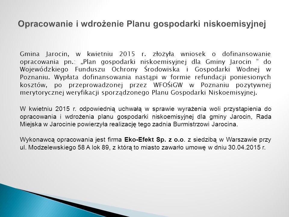 """Gmina Jarocin, w kwietniu 2015 r. złożyła wniosek o dofinansowanie opracowania pn.: """"Plan gospodarki niskoemisyjnej dla Gminy Jarocin """" do Wojewódzkie"""