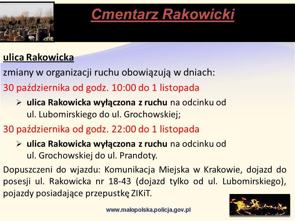 Cmentarz Rakowicki stąpią ulica Rakowicka zmiany w organizacji ruchu obowiązują w dniach: 30 października od godz.