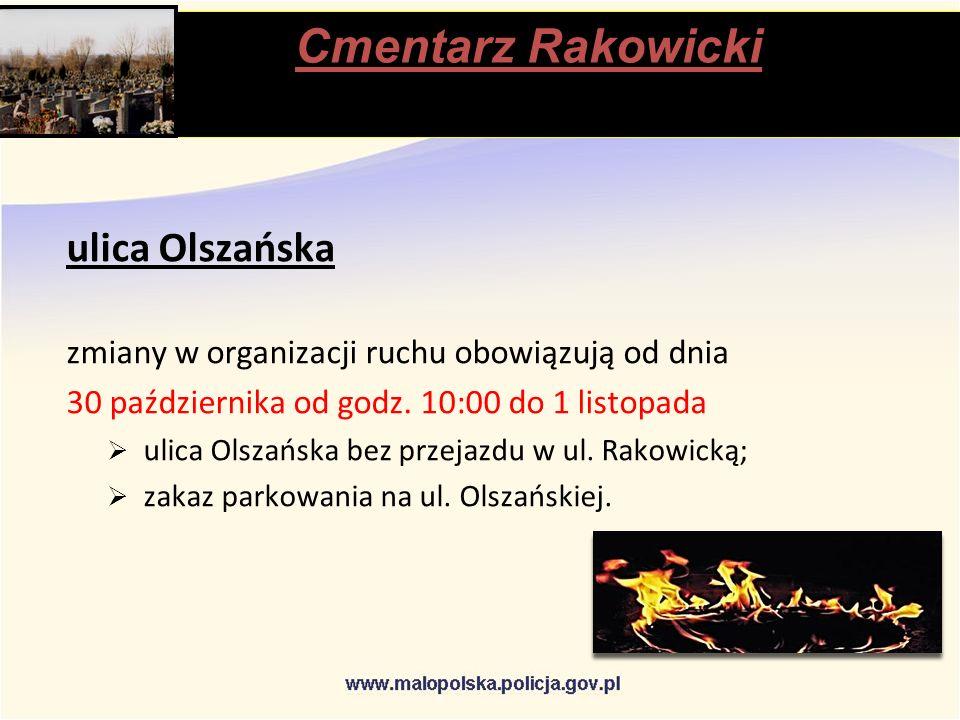 Cmentarz Rakowicki stąpią ulica Olszańska zmiany w organizacji ruchu obowiązują od dnia 30 października od godz.