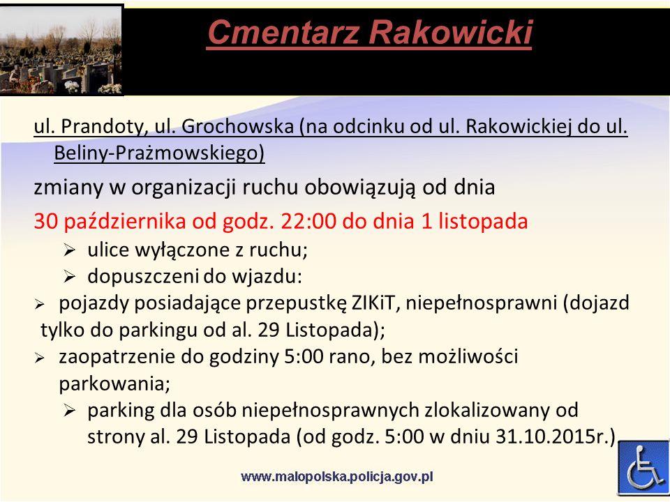 Cmentarz Rakowicki stąpią ul. Prandoty, ul. Grochowska (na odcinku od ul.