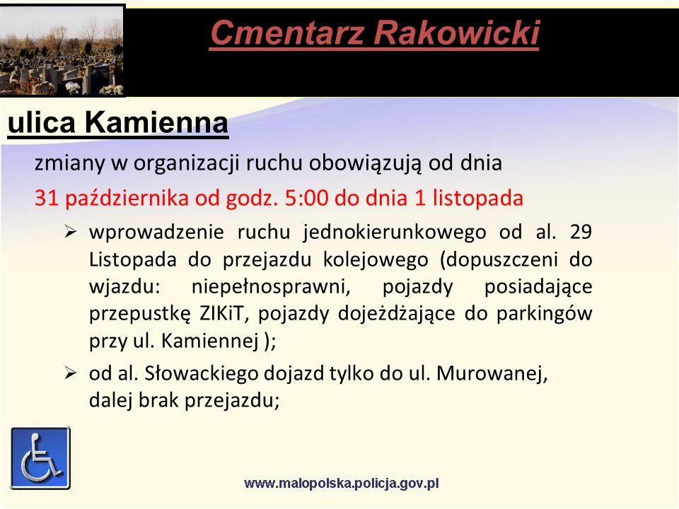 Cmentarz Rakowicki stąpią ulica Kamienna zmiany w organizacji ruchu obowiązują od dnia 31 października od godz.