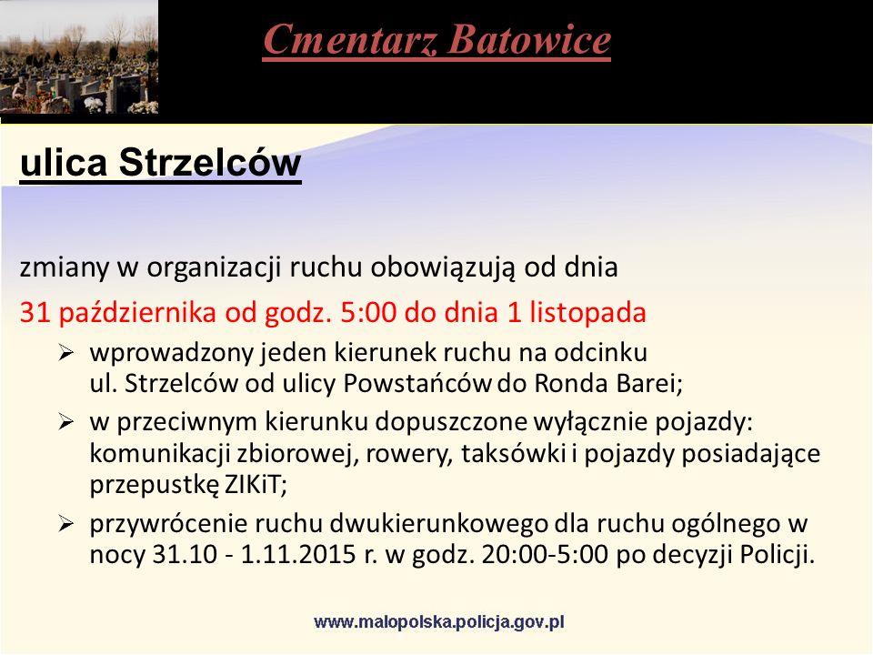 Cmentarz Batowice ulica Strzelców zmiany w organizacji ruchu obowiązują od dnia 31 października od godz.