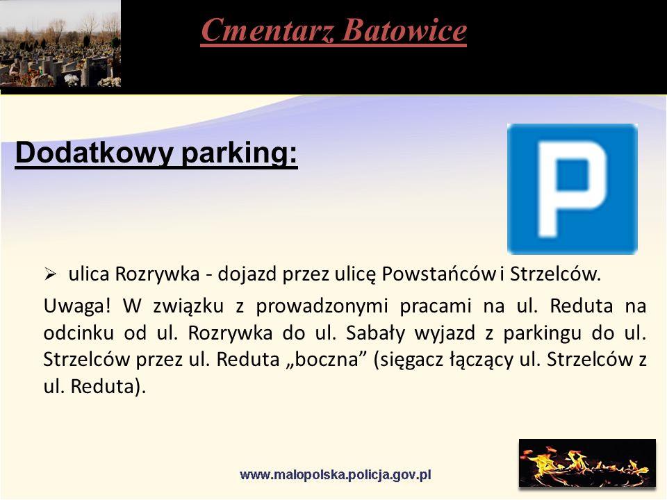 Cmentarz Batowice Dodatkowy parking:  ulica Rozrywka - dojazd przez ulicę Powstańców i Strzelców.