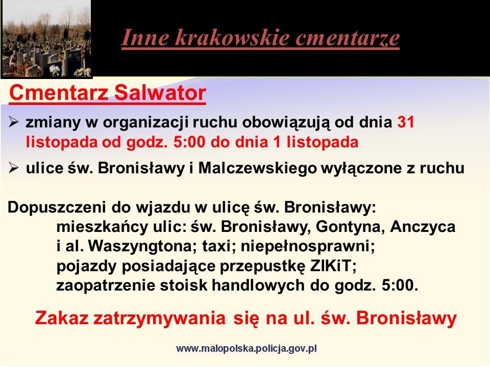 Inne krakowskie cmentarze Cmentarz Salwator  zmiany w organizacji ruchu obowiązują od dnia 31 listopada od godz.