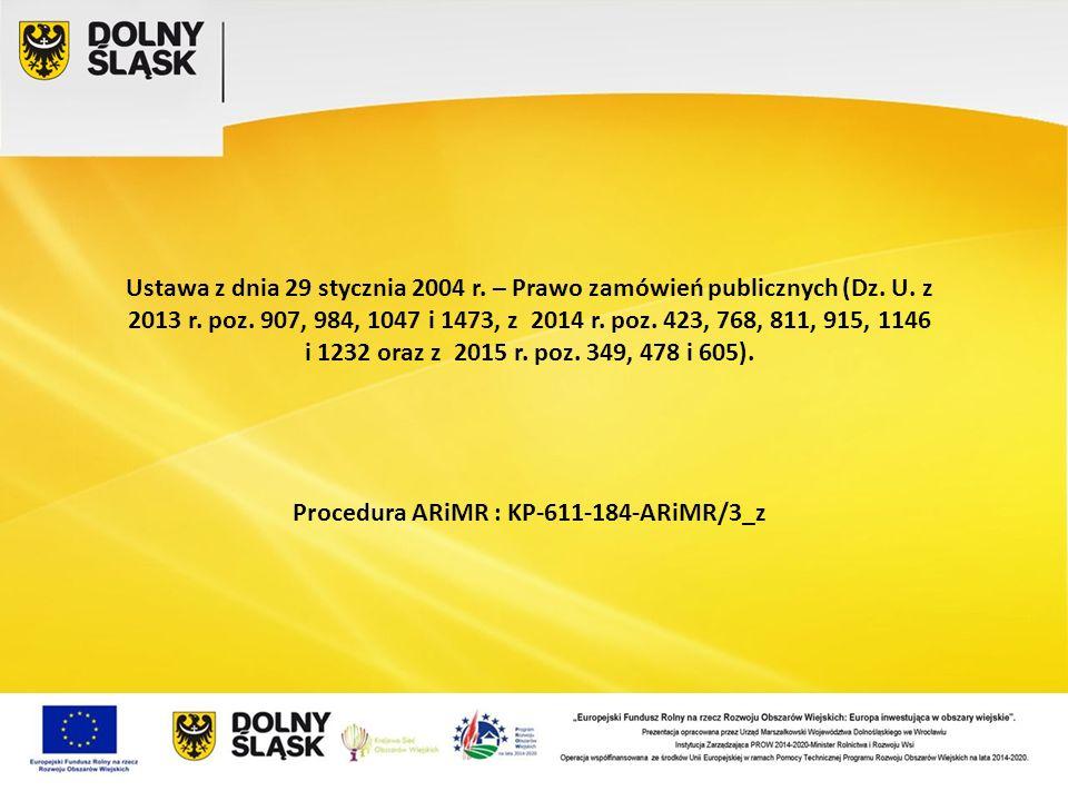 Ustawa z dnia 29 stycznia 2004 r. – Prawo zamówień publicznych (Dz. U. z 2013 r. poz. 907, 984, 1047 i 1473, z 2014 r. poz. 423, 768, 811, 915, 1146 i