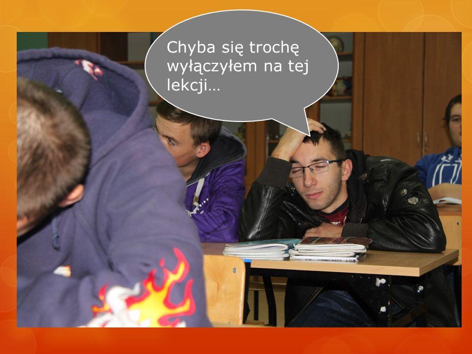 Dzień dobry. Mam na imię Marcin. Jestem uczniem szkoły zawodowej w Leśnicy.