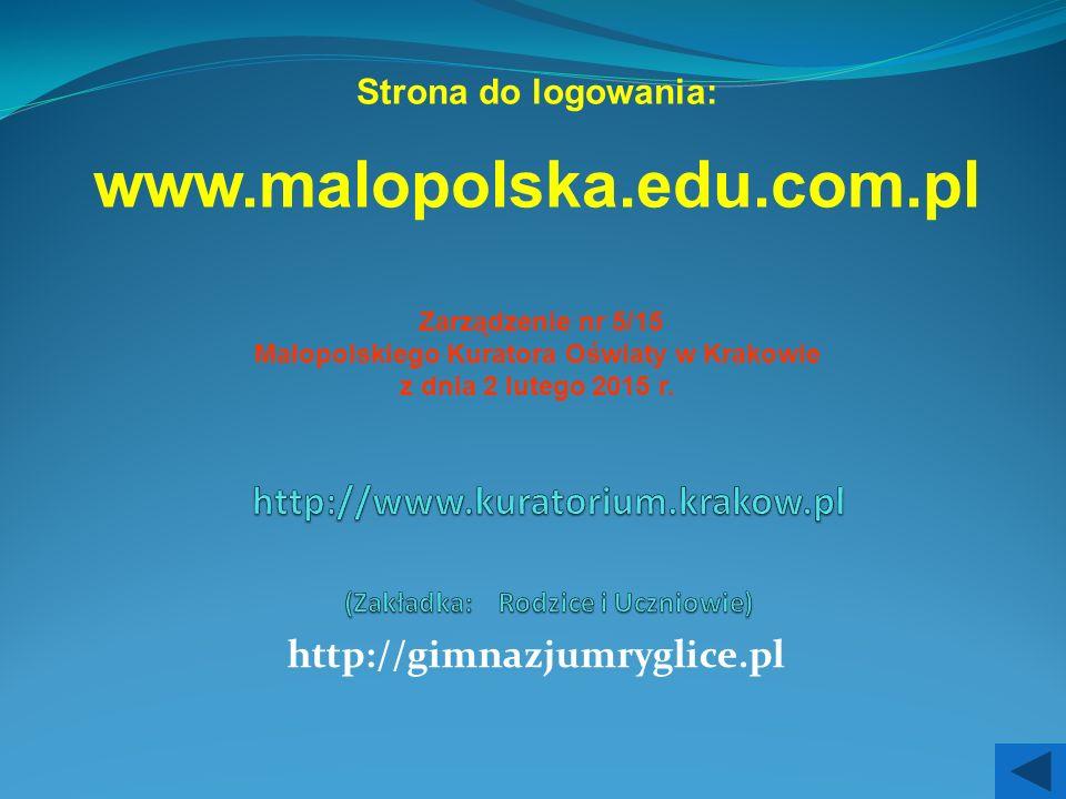 http://gimnazjumryglice.pl Zarządzenie nr 5/15 Małopolskiego Kuratora Oświaty w Krakowie z dnia 2 lutego 2015 r.