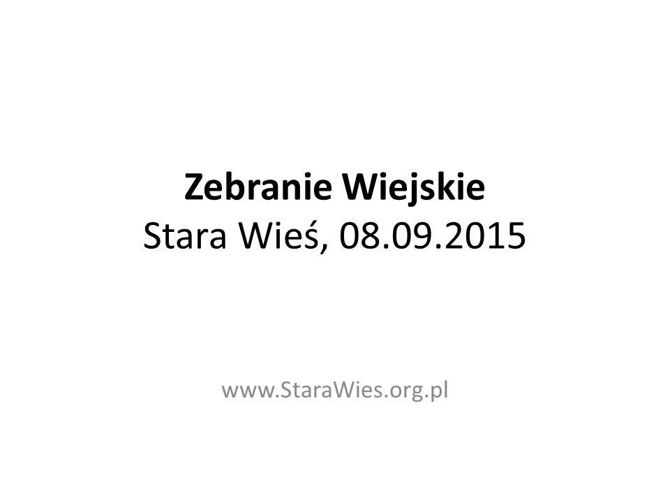 Zebranie Wiejskie Stara Wieś, 08.09.2015 www.StaraWies.org.pl