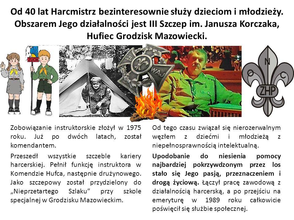 Od 40 lat Harcmistrz bezinteresownie służy dzieciom i młodzieży.
