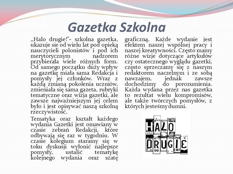 """Gazetka Szkolna,,Halo drugie!""""- szkolna gazetka, ukazuje sie od wielu lat pod opieką nauczycieli polonistów i pod ich merytorycznym nadzorem przybiera"""