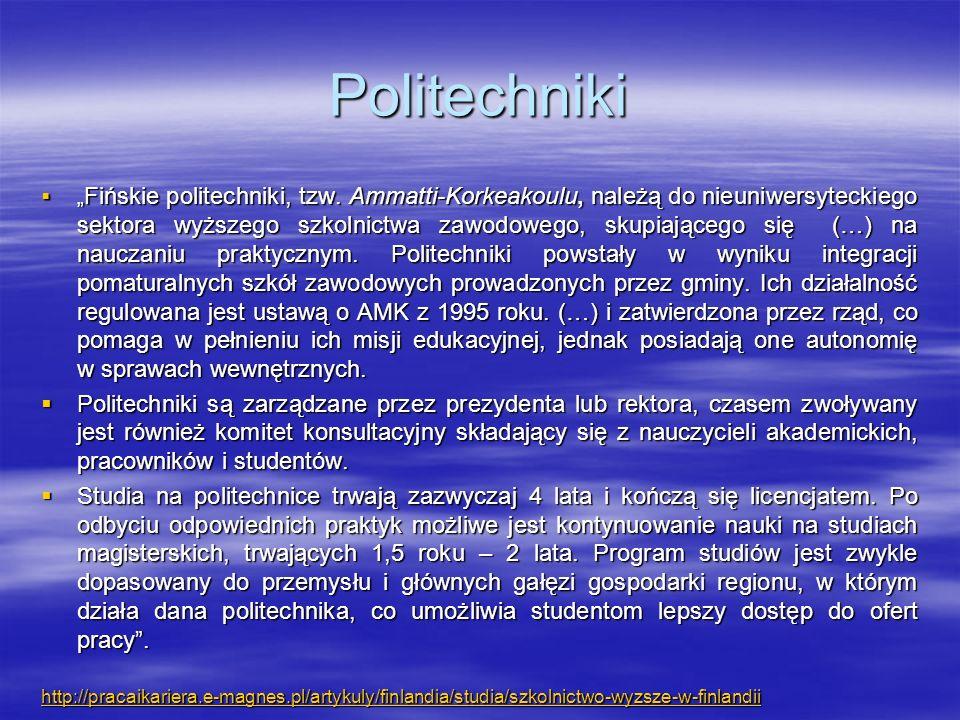 """Politechniki  """" Fińskie politechniki, tzw. Ammatti-Korkeakoulu, należą do nieuniwersyteckiego sektora wyższego szkolnictwa zawodowego, skupiającego s"""
