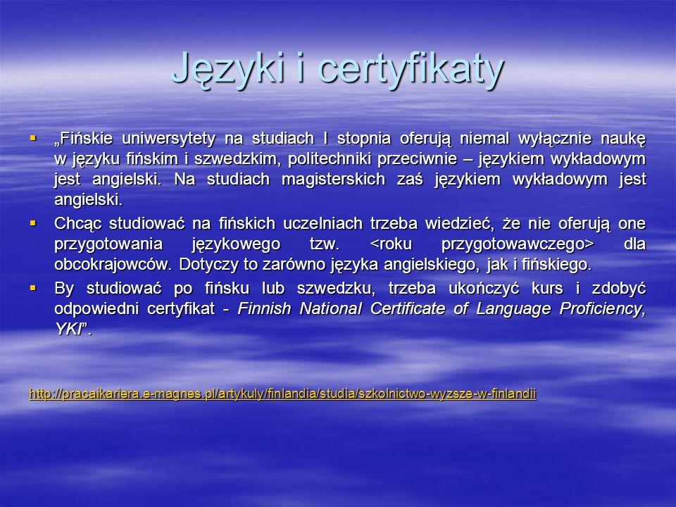 """Języki i certyfikaty  """"Fińskie uniwersytety na studiach I stopnia oferują niemal wyłącznie naukę w języku fińskim i szwedzkim, politechniki przeciwni"""