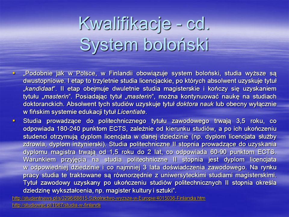 """Kwalifikacje - cd. System boloński  """"Podobnie jak w Polsce, w Finlandii obowiązuje system boloński, studia wyższe są dwustopniowe. I etap to trzyletn"""