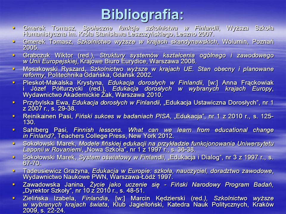 Bibliografia:  Gmerek Tomasz, Społeczne funkcje szkolnictwa w Finlandii, Wyższa Szkoła Humanistyczna im. Króla Stanisława Leszczyńskiego, Leszno 2007