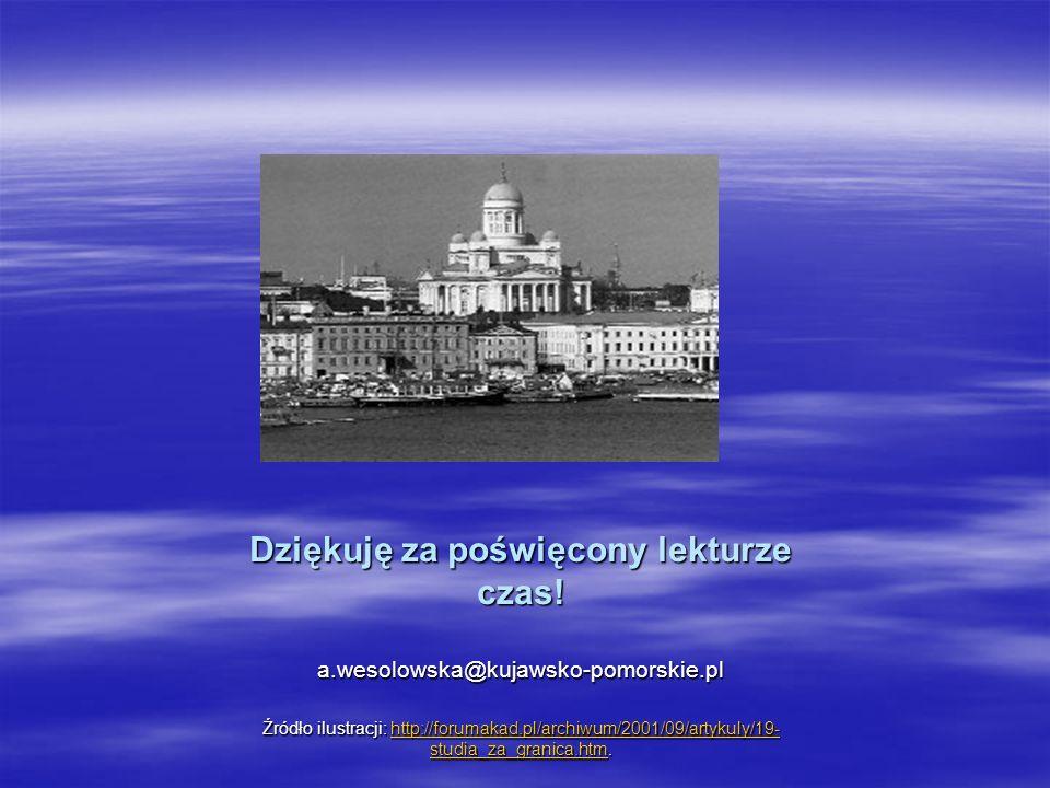 Dziękuję za poświęcony lekturze czas! a.wesolowska@kujawsko-pomorskie.pl Źródło ilustracji: http://forumakad.pl/archiwum/2001/09/artykuly/19- studia_z