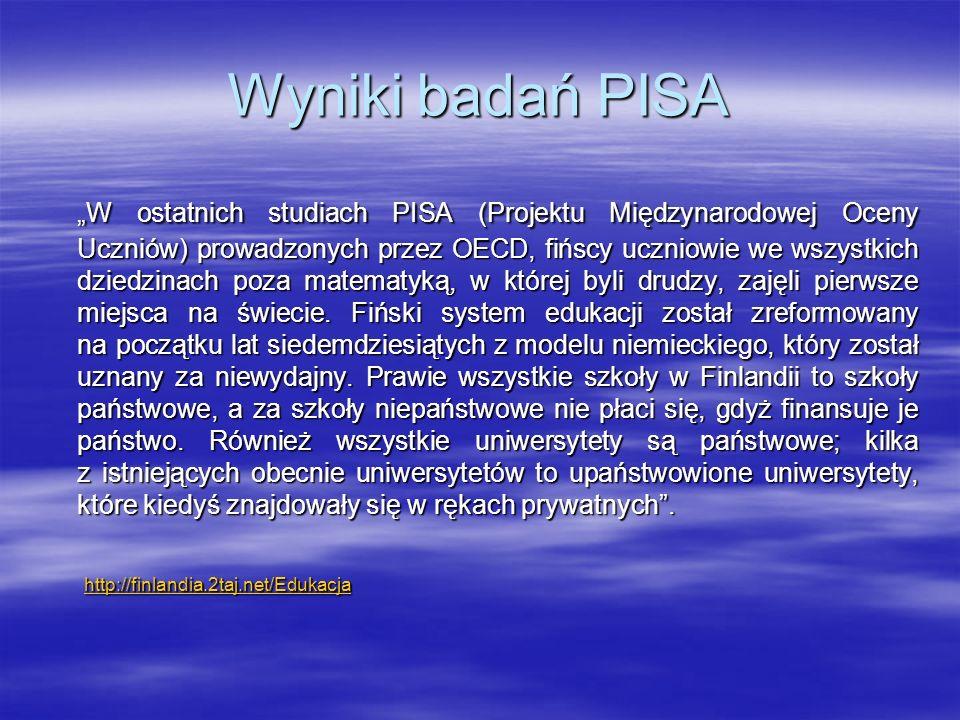 """Wyniki badań PISA """"W ostatnich studiach PISA (Projektu Międzynarodowej Oceny Uczniów) prowadzonych przez OECD, fińscy uczniowie we wszystkich dziedzin"""