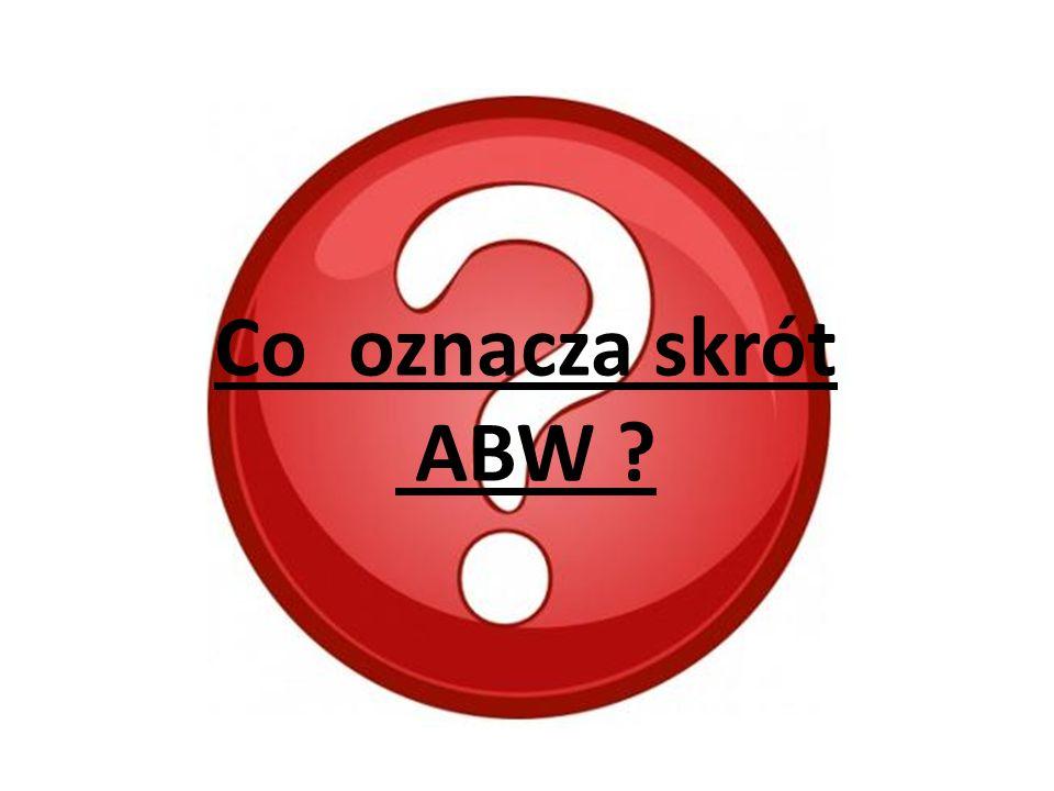 Co oznacza skrót ABW ?