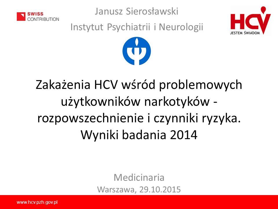 www.hcv.pzh.gov.pl Wprowadzenie Ogólnopolskie badanie wśród problemowych użytkowników narkotyków Cel badania: – Ocena rozpowszechnienia przeciwciał HCV oraz identyfikacja czynników ryzyka zakażenia wśród problemowych użytkowników narkotyków – Wstępny pomiar stanowiący punkt odniesienia do ewaluacji planowanego programu profilaktyki HCV Badanie zrealizowano na wiosnę 2014 r.