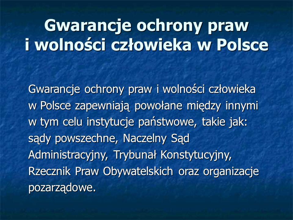Gwarancje ochrony praw i wolności człowieka w Polsce Gwarancje ochrony praw i wolności człowieka Gwarancje ochrony praw i wolności człowieka w Polsce