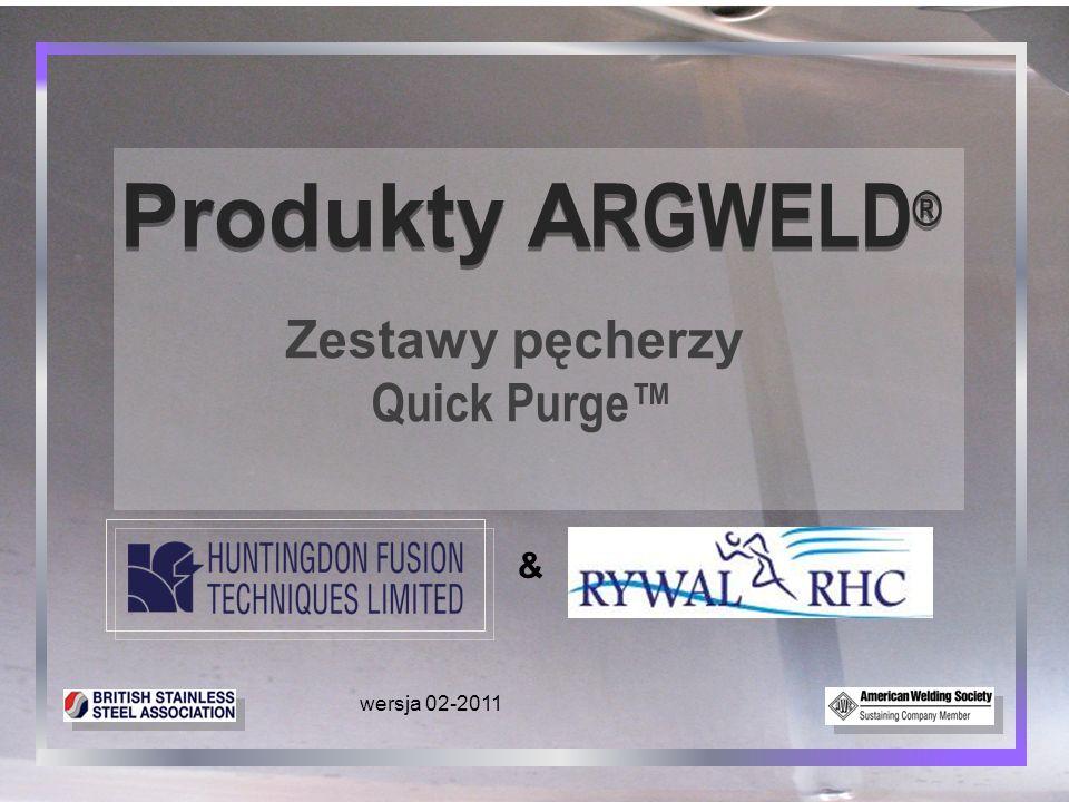 Produkty A RGWELD ® Zestawy pęcherzy Quick Purge™ & wersja 02-2011