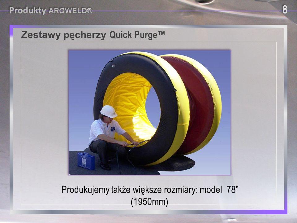 """Zestawy pęcherzy Quick Purge™ 8 8 Produkty ARGWELD® Produkujemy także większe rozmiary: model 78"""" (1950mm)"""