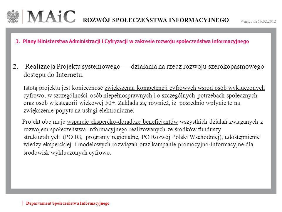 Departament Społeczeństwa Informacyjnego ROZWÓJ SPOŁECZEŃSTWA INFORMACYJNEGO Warszawa 16.02.2012 3.