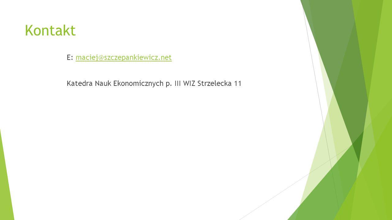 Kontakt E: maciej@szczepankiewicz.netmaciej@szczepankiewicz.net Katedra Nauk Ekonomicznych p.