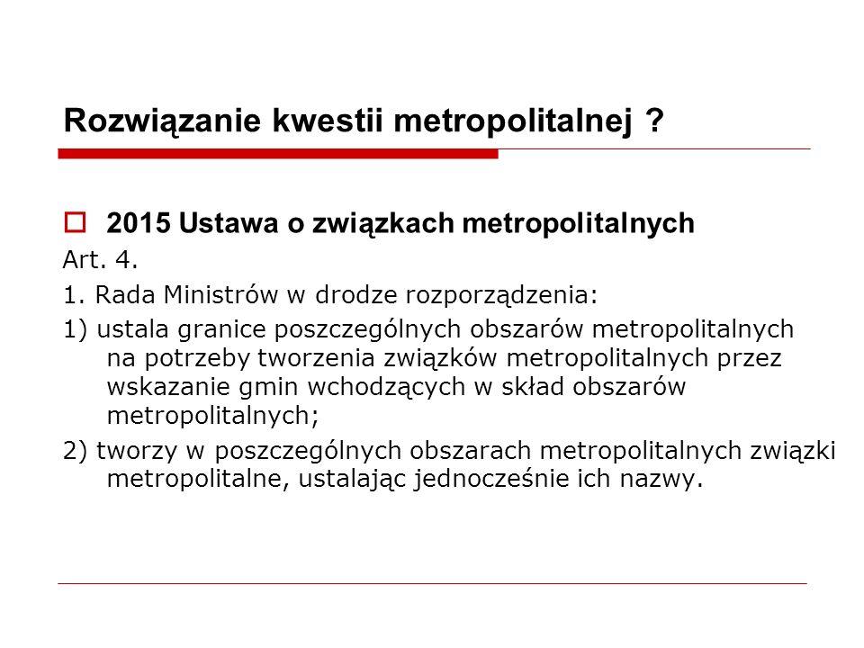 Rozwiązanie kwestii metropolitalnej .  2015 Ustawa o związkach metropolitalnych Art.