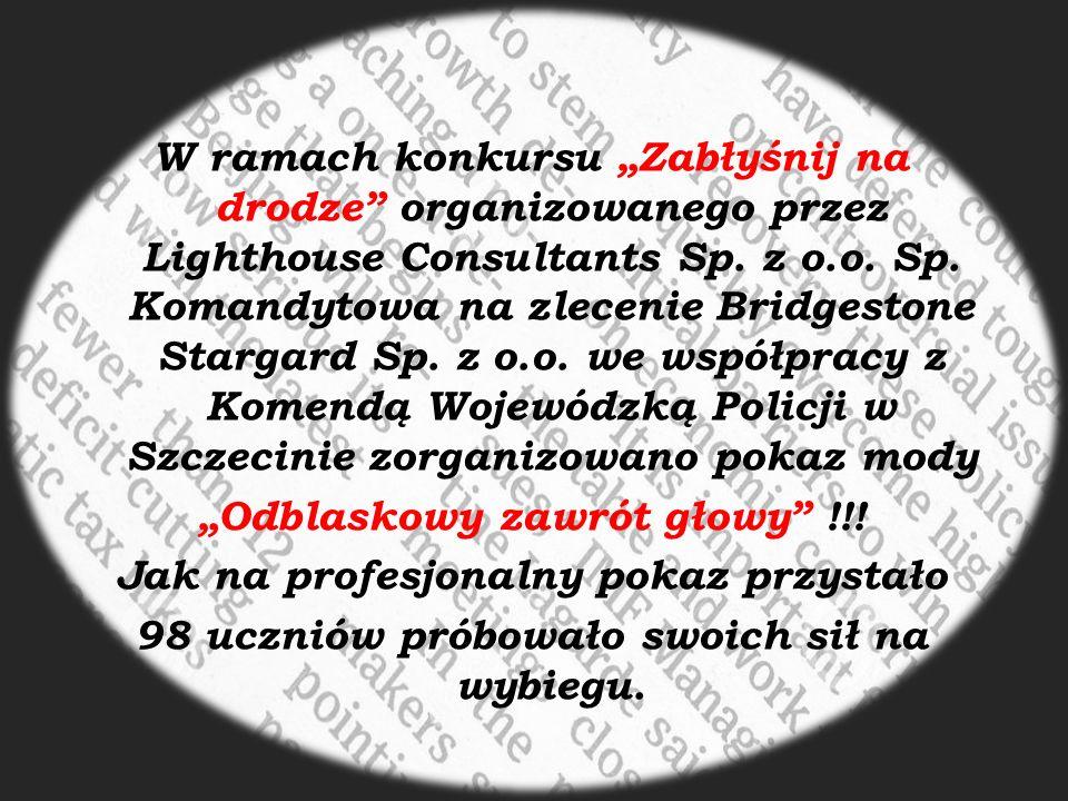 """W ramach konkursu """"Zabłyśnij na drodze"""" organizowanego przez Lighthouse Consultants Sp. z o.o. Sp. Komandytowa na zlecenie Bridgestone Stargard Sp. z"""