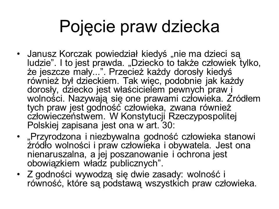 """Pojęcie praw dziecka Janusz Korczak powiedział kiedyś """"nie ma dzieci są ludzie ."""