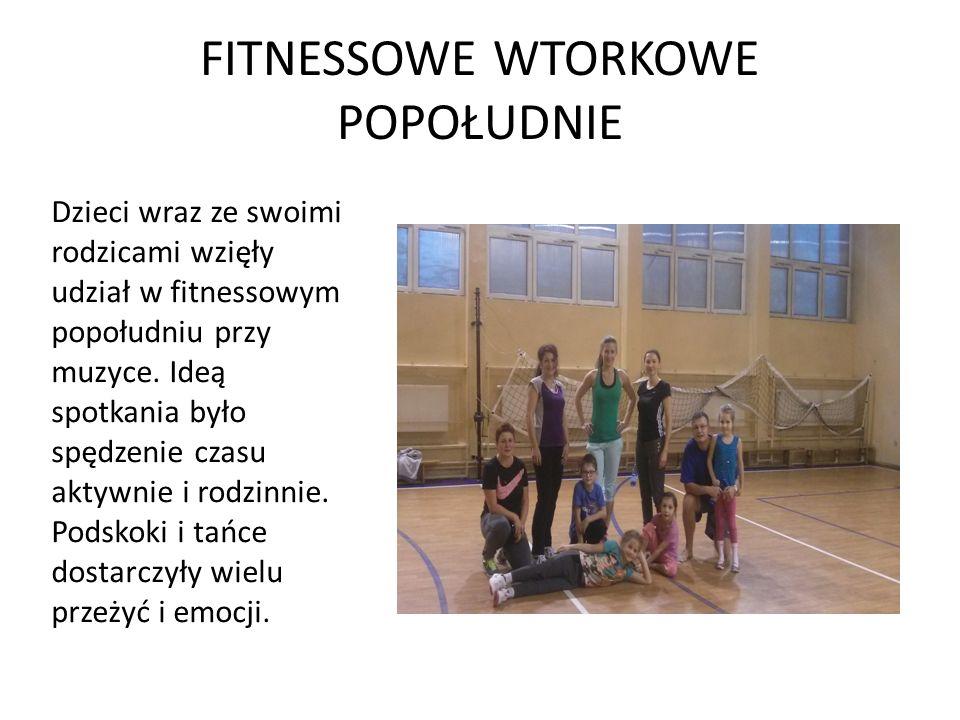 FITNESSOWE WTORKOWE POPOŁUDNIE Dzieci wraz ze swoimi rodzicami wzięły udział w fitnessowym popołudniu przy muzyce.