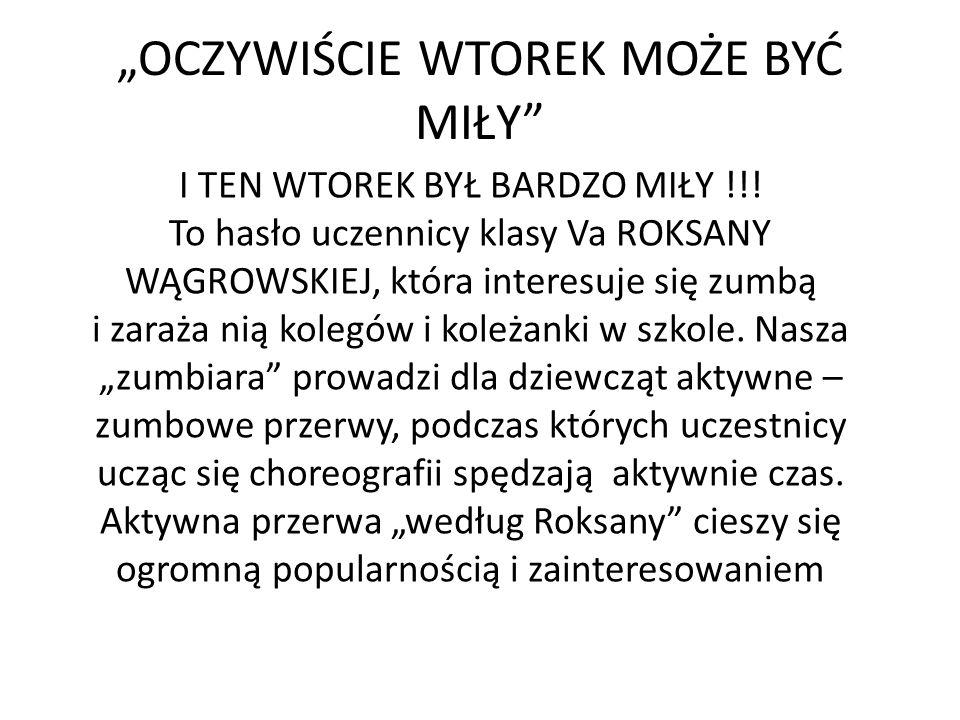 """""""OCZYWIŚCIE WTOREK MOŻE BYĆ MIŁY I TEN WTOREK BYŁ BARDZO MIŁY !!."""