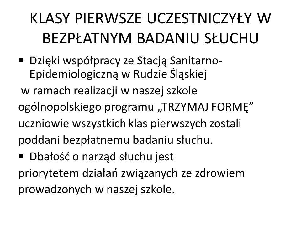"""KLASY PIERWSZE UCZESTNICZYŁY W BEZPŁATNYM BADANIU SŁUCHU  Dzięki współpracy ze Stacją Sanitarno- Epidemiologiczną w Rudzie Śląskiej w ramach realizacji w naszej szkole ogólnopolskiego programu """"TRZYMAJ FORMĘ uczniowie wszystkich klas pierwszych zostali poddani bezpłatnemu badaniu słuchu."""
