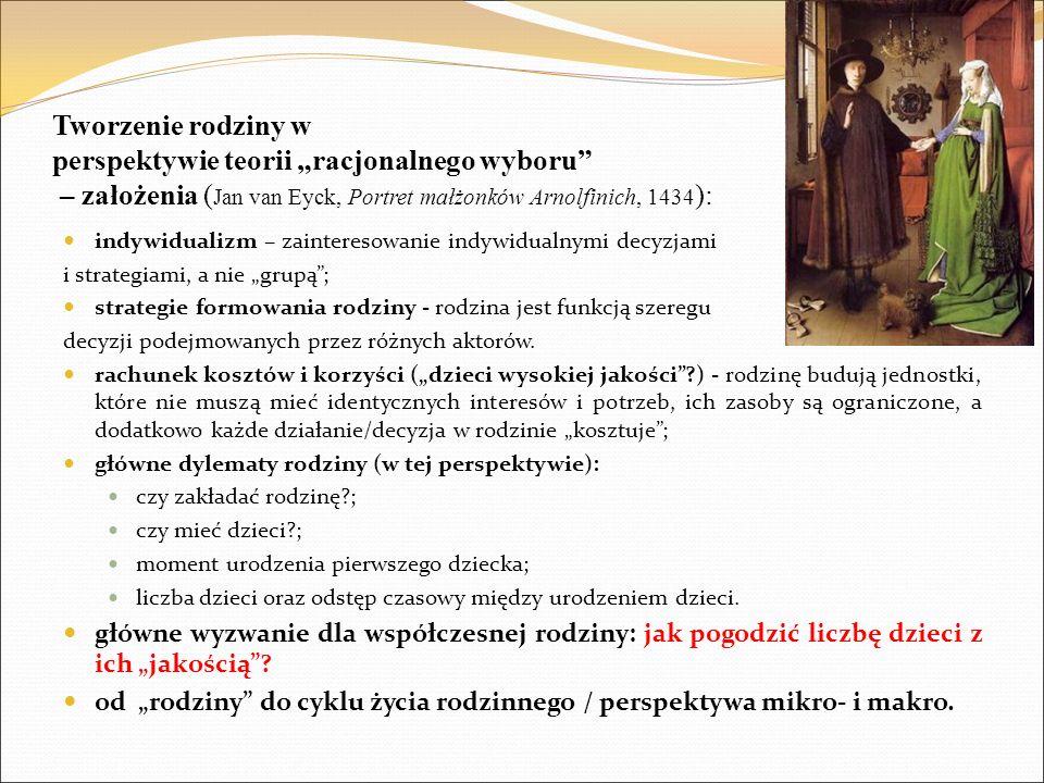 """Tworzenie rodziny w perspektywie teorii """"racjonalnego wyboru"""" – założenia ( Jan van Eyck, Portret małżonków Arnolfinich, 1434 ): indywidualizm – zaint"""