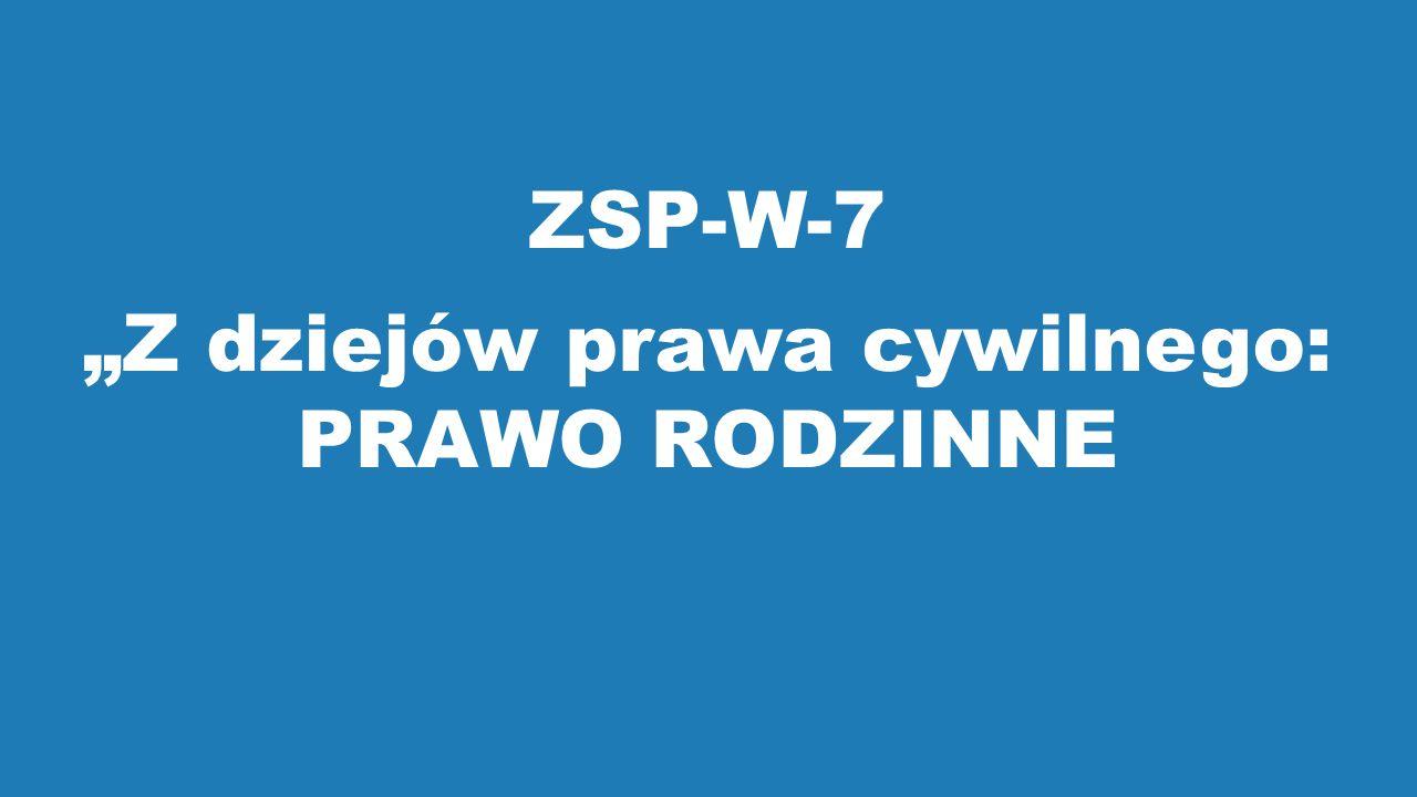 """ZSP-W-7 """"Z dziejów prawa cywilnego: PRAWO RODZINNE"""