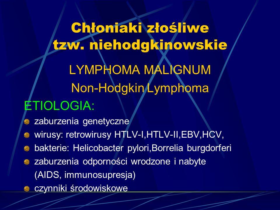 Fenotyp komórek nowotworowych PBL: CD 19+,CD 5+, CD23+, CD 10- Chłoniak strefy płaszcza: CD19+CD5+, CD23-,CD10- Chłoniak grudkowy: CD19+, CD23+, CD10+, CD5- Chłoniak strefy brzeżnej: CD19+, CD23- CD10-, CD5-