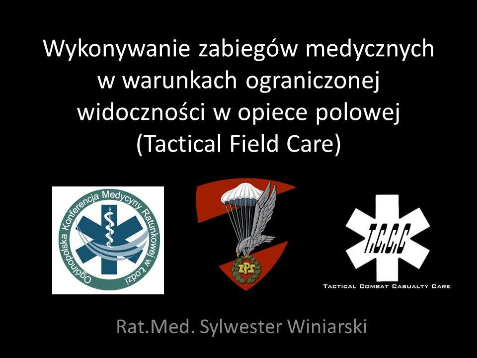 Wykonywanie zabiegów medycznych w warunkach ograniczonej widoczności w opiece polowej (Tactical Field Care) Rat.Med.
