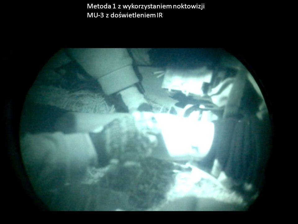 Metoda 1 z wykorzystaniem noktowizji MU-3 z doświetleniem IR