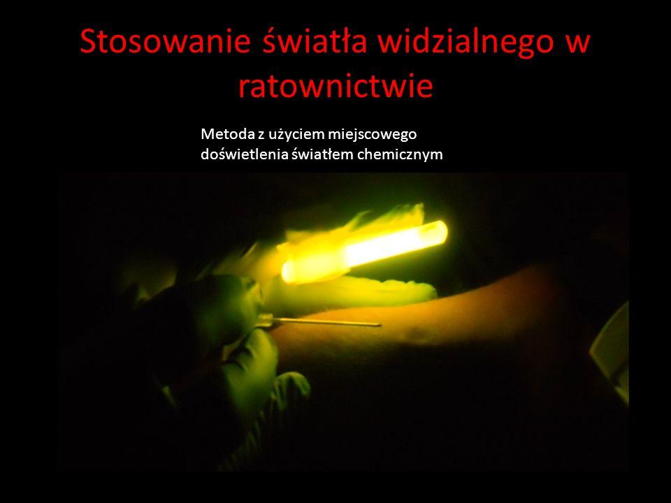 Stosowanie światła widzialnego w ratownictwie Metoda z użyciem miejscowego doświetlenia światłem chemicznym