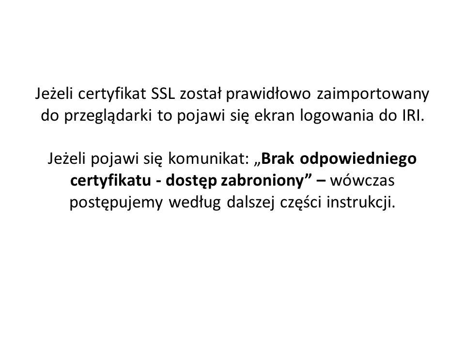 Jeżeli certyfikat SSL został prawidłowo zaimportowany do przeglądarki to pojawi się ekran logowania do IRI.