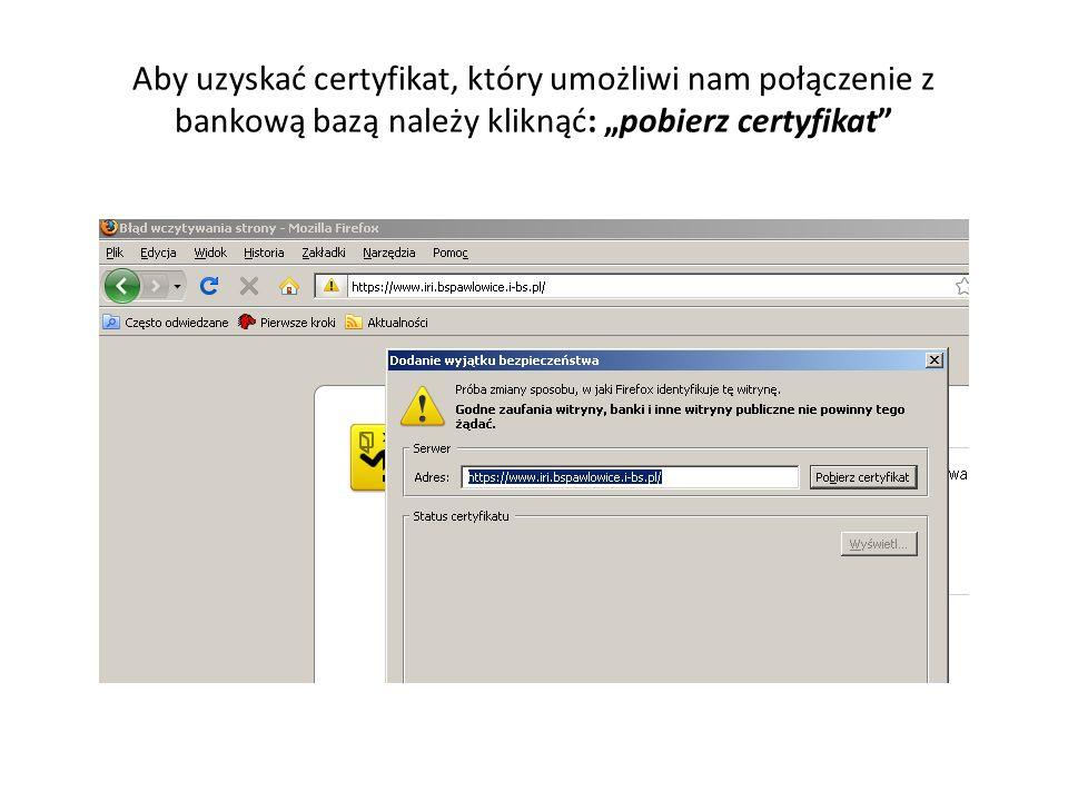 """Aby uzyskać certyfikat, który umożliwi nam połączenie z bankową bazą należy kliknąć: """"pobierz certyfikat"""