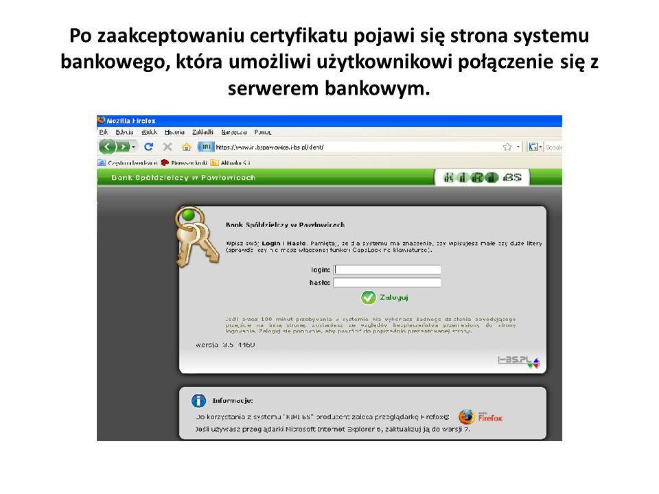 Po zaakceptowaniu certyfikatu pojawi się strona systemu bankowego, która umożliwi użytkownikowi połączenie się z serwerem bankowym.